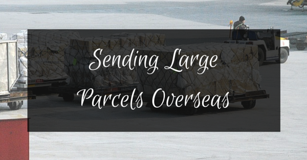 Sending Large Parcels Overseas