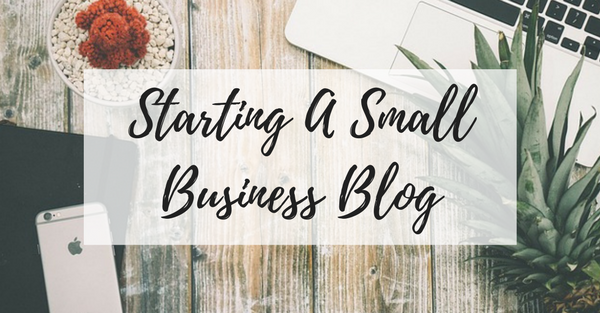 Starting A Small Business Blog